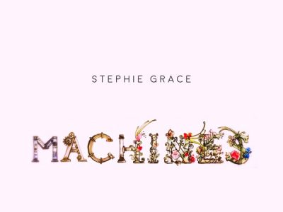 Stephie Grace - Machines